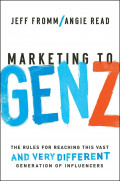 Marketing to Gen Z : The Rules for Reaching This Vast and Verry Different Generation of Influencers