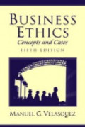 Business Ethics : Concepts and Cases