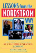 Lessons from the Nordstrom way : how companies are emulating the #1 customer service company