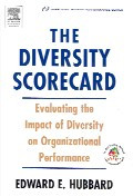 The diversity scorecard : evaluating the impact of diversity on organizational performance