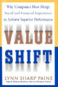 Value Shift : Why companies must merge social and financial imperatives to achieve superior performance