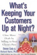 What`s keeping your customers up at night? : close more deals by selling to your clients pain