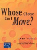 Whose cheese can I move?